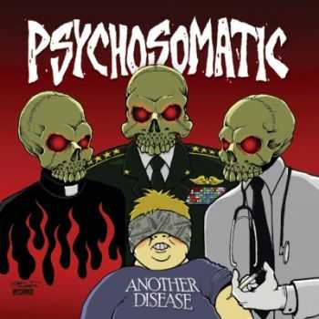 Psychosomatic - Another Disease (2010)