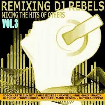 Remixing DJ Rebels Vol. 3 (2013)