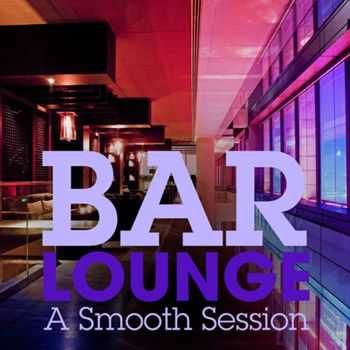 Bar Lounge - A Smooth Session (2013)
