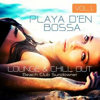VA - Playa D'en Bossa, Vol.1 (Lounge & Chill Out Beach Club Sundowner) (2013)