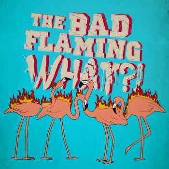 The Bad Flaming Wires - The Bad Flaming What!? [EP] (2013)