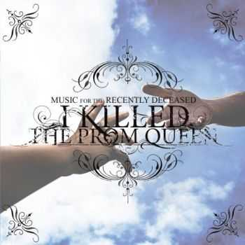 I Killed the Prom Queen - Music for the Recently Deceased (Original) (2006)