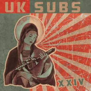 U.K. Subs – XXIV (Expanded Edition) (2013)