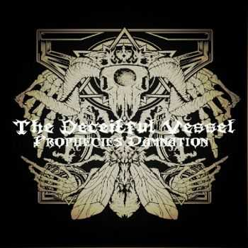 The Deceitful Vessel - Prophecies Damnation (2013)