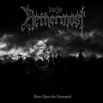 Into The Nethermost - Once Upon The Graveyard (2013)