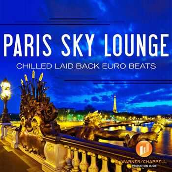 Cafe Chill Lounge Club - Paris Sky Lounge - Chilled Laid Back Euro Beats (2012)