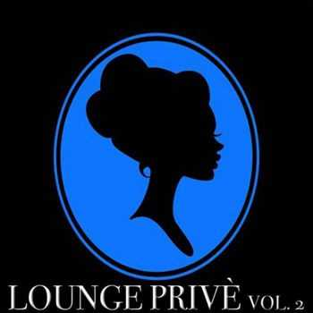 VA - Lounge Prive, Vol. 2 (30 Chill Out Selection) (2013)