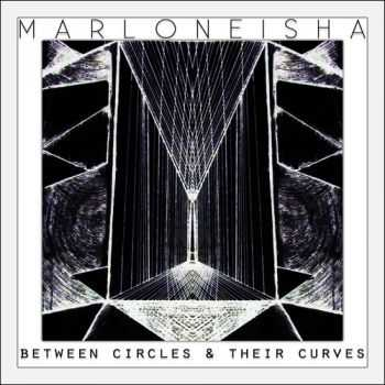 Marloneisha - Between Circles And Their Curves (2013)