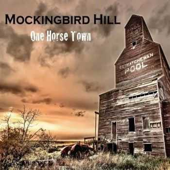 Mockingbird Hill - One Horse Town (2013)
