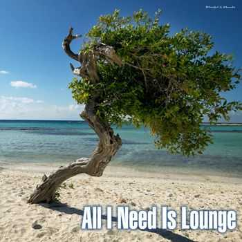 VA - All I Need Is Lounge (2013)