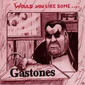 Gastones - Would You Like Some.... (1992)