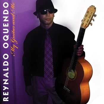 Reynaldo Oquendo - My Guitar and Me (2013)