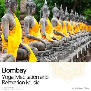 Ameritz Sound Effects - Bombay - Yoga, Meditation and Relaxation Music (2012)
