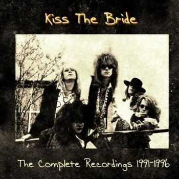 Kiss The Bride - The Complete Recordings 1991 - 1996 (2013)