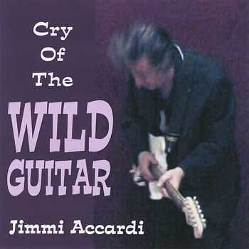 Jimmi Accardi - Cry Of The Wild Guitar 2010