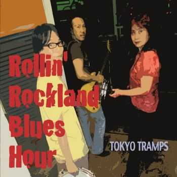 Tokyo Tramps - Rollin' Rockland Blues Hour (2013)