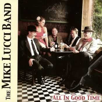 The Mike Lucci Band - All in Good Time (2012) HQ