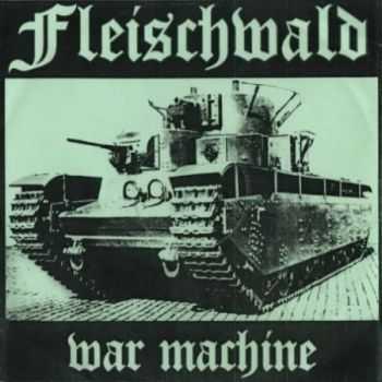 Fleischwald - War Machine (2011)