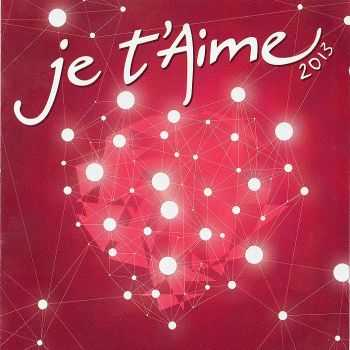 VA - Je T'Aime 2013 [2CD] (2013)
