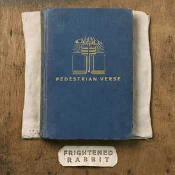 Frightened Rabbit - Pedestrian Verse (Deluxe Edition) (2013)