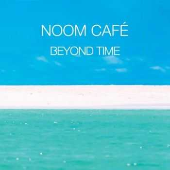 Noom Café - Beyond Time (2013)