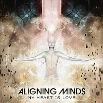 Aligning Minds - My Heart Is Love (2013)