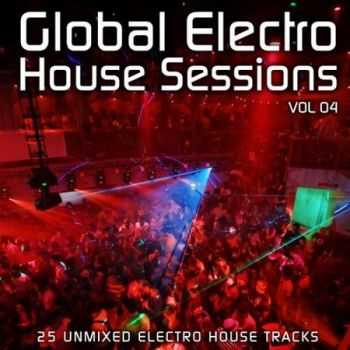 Global Electro House Sessions Vol.4 (2013)