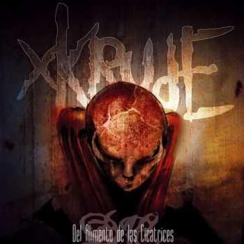 XKrude - Del Alimento de las Cicatrices (2006)