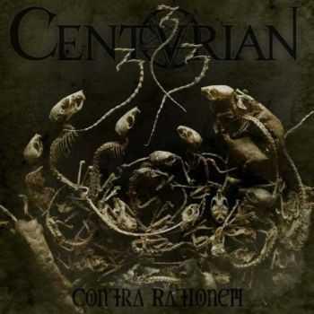 Centurian - Contra Rationem (2013)