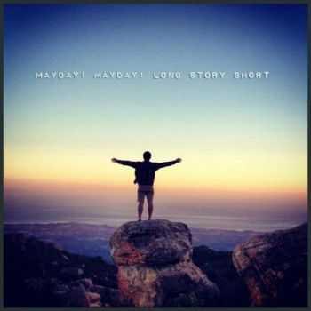 Mayday! Mayday! - Long Story Short [EP] (2012)