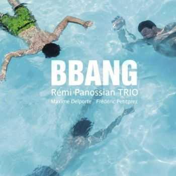 Remi Panossian Trio - Bbang (2013)