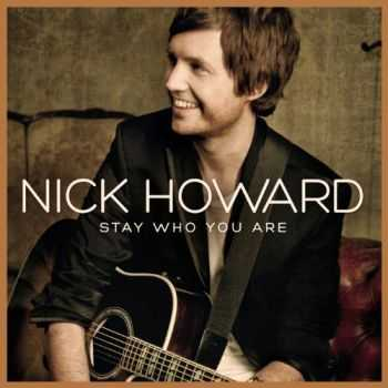 Nick Howard - Stay Who You Are (iTunes Special Version) (2013)