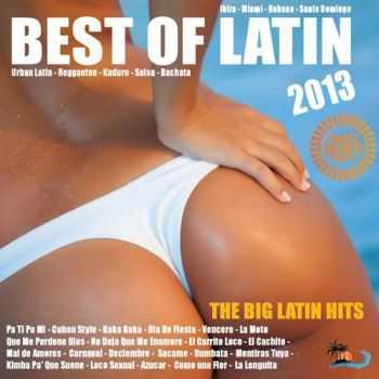 VA -  Best Of Latin 2013 (Salsa, Bachata, Merengue, Kuduro, Reggaeton, Mambo, Cubaton, Dembow, Bolero, Cumbia) (2013)