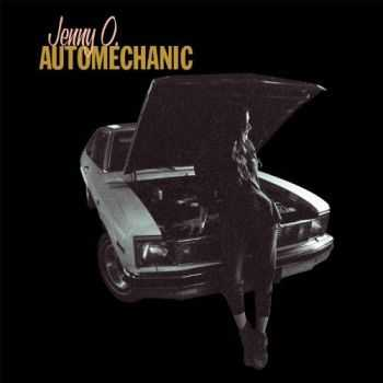 Jenny O. - Automechanic (2013) Lossless