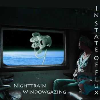 In State Of Flux - Nighttrain Windowgazing (2013)