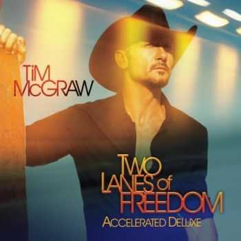 Tim McGraw - Two Lanes Of Freedom (Accelerated Deluxe Edition) (2013)