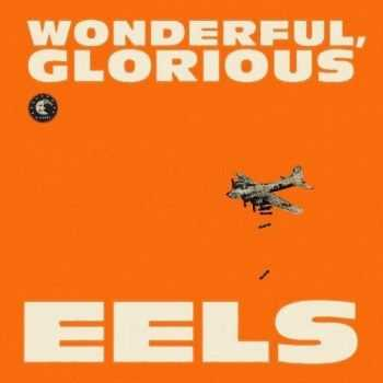 Eels - Wonderful, Glorious (Deluxe Edition) 2CD (2013)