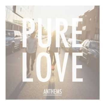 Pure Love - Anthems (2013)