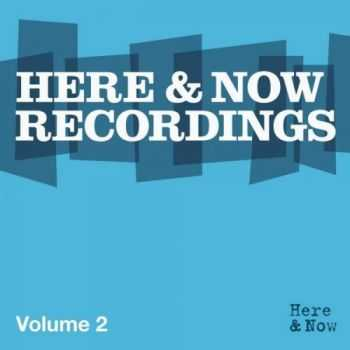 VA - Here & Now Recordings Volume 2 (2011)