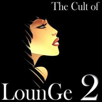 VA - The Cult of Lounge 2 (2013)