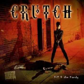 Crutch - Kill 4 the Kandy (2013)