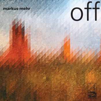 Markus Mehr - Off (2013)