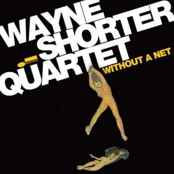 Wayne Shorter - Without a Net (2013)
