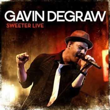 Gavin DeGraw - Sweeter Live (2012)