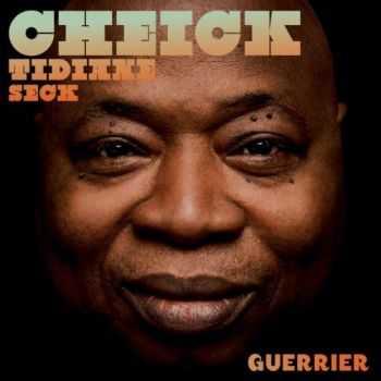 Cheick Tidiane Seck - Guerrier (2013)