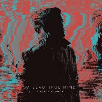 Butch Clancy - A Beautiful Mind (2013)