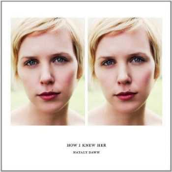 Nataly Dawn - How I Knew Her (2013) Lossless
