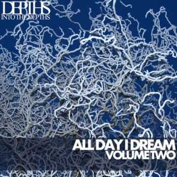VA - All Day I Dream, Vol. Two: Essential Deep House Selection (2013)