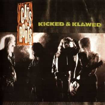 Cats In Boots - Kicked & Klawed (1989) [Reissue 2009]