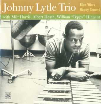 Johnny Lytle - Blue Vibes `60 / Happy Ground `61